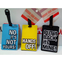 Rubber luggage tag with a cool inscription: no, it's not yours, take your hands off, put it in its place, it's mine